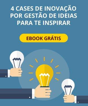 c4 Cases de Inovação por Gestão de Ideias para te Inspirar